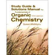 McMurry's Fundamentals of Organic Chemistry: Study Guide & Solutions Manual