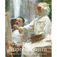 The Age of American Impressionism; Masterpieces from the Art Institute of Chicago