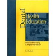 Dental Health Education : Lesson Planning and Implementation