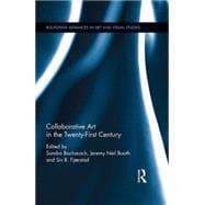 Collaborative Art in the Twenty-First Century 9781138935747R