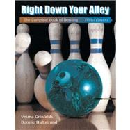 Right down Your Alley : The Complete Book of Bowling