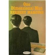 One Dimensional Man: Studies in the Ideology of Advanced Industrial Society