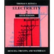 Electricity 2 : Devices, Circuits, and Materials