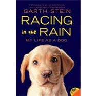Racing in the Rain : My Life as a Dog 9780062015761R