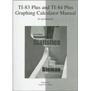 TI-83 Plus and TI-84 Plus Graphing Calculator Manual to accompany Elementary Statistics: A Step by Step Approach