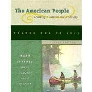 American People Vol. 1 : Creating a Nation and a Society
