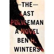 Last Policeman : A Novel