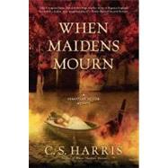 When Maidens Mourn : A Sebastian St. Cyr Mystery