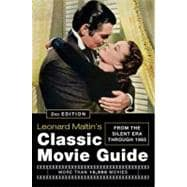 Leonard Maltin's Classic Movie Guide : From the Silent Era Through 1965