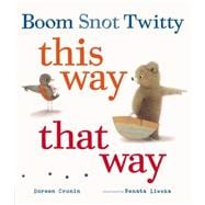 Boom Snot Twitty This Way That Way