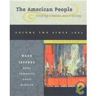 The American People: Creating a Nation and a Society : Since 1865