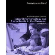 Teachers Discovering Computers: Integrating Technology and Digital Media in the Classroom, 6th Edition