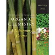 Understanding the Principles of Organic Chemistry: A Laboratory Course, Reprint, 1st Edition