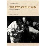 The Eyes of the Skin: Architecture and the Senses, 2nd Edition