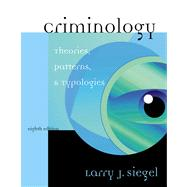 Criminology With Infotrac: Theories, Patterns, and Typologies