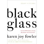 Black Glass: Short Fictions