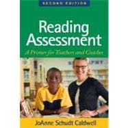Reading Assessment, Second Edition; A Primer for Teachers and Coaches