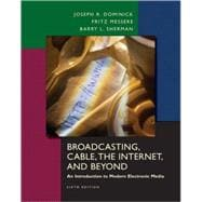 Broadcasting, Cable, the Internet and Beyond: An Introduction to Modern Electronic Media