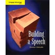 Cengage Advantage Books: Building a Speech, 7th Edition