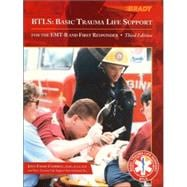 BTLS : Basic Trauma Life Support for the EMT-B and First Responder