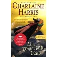 All Together Dead A Sookie Stackhouse Novel