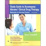 Study Guide to Accompany Abrams' Clinical Drug Therapy Rationales for Nursing Practice