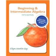 Beginning & Intermediate Algebra Plus NEW Integrated Review MyMathLab and Worksheets-Access Card Package