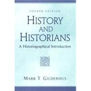History and Historians : A Historiographical Introduction