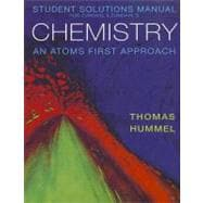 Student Solutions Manual for Zumdahl/Zumdahl�s Chemistry: An Atoms First Approach