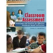 Classroom Assessment : Principles and Practice for Effective Standards-Based Instruction