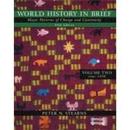 World History in Brief: Major Patterns of Change and Continuity, Volume II (since 1450) (with Study Card)