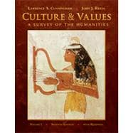 Culture and Values, Volume I: A Survey of the Humanities with Readings, 7th Edition