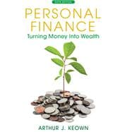 Personal Finance Turning Money into Wealth Plus NEW MyFinanceLab with Pearson eText -- Access Card Package