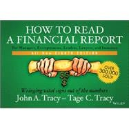 How to Read a Financial Report, Eighth Edition: Wringing Vital Signs Out of the Numbers