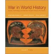 War In World History: Society, Technology, and War from Ancient Times to the Present, Volume 1
