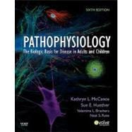 Pathophysiology : The Biologic Basis for Disease in Adults and Children