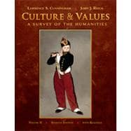 Culture and Values, Volume II: A Survey of the Humanities with Readings, 7th Edition