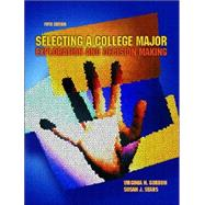 Selecting a College Major : Exploration and Decision Making