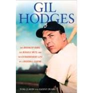 Gil Hodges : The Brooklyn Bums, the Miracle Mets, and the Extraordinary Life of a Baseball Legend