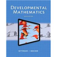 Developmental Mathematics Plus NEW MyMathLab with Pearson eText -- Access Card Package