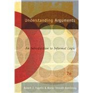Understanding Arguments : An Introduction to Informal Logic