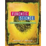 Forensic Science : Fundamentals and Investigations