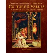 Culture and Values: A Survey of the Humanities, Comprehensive Edition