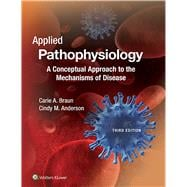 Applied Pathophysiology A Conceptual Approach to the Mechanisms of Disease