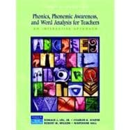 Phonics, Phonemic Awareness, and Word Analysis for Teachers : An Interactive Tutorial
