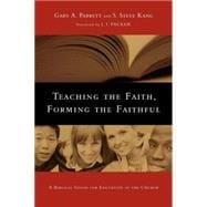 Teaching the Faith, Forming the Faithful 9780830825875R