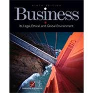 Business: Its Legal, Ethical, and Global Environment, 9th Edition