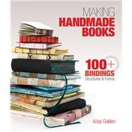 Making Handmade Books 100+ Bindings, Structures & Forms