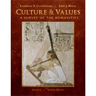 Culture and Values: A Survey of the Humanities, Volume I, 7th Edition