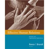 Effective Human Relations Personal and Organizational Applications: Personal and Organizational Applications